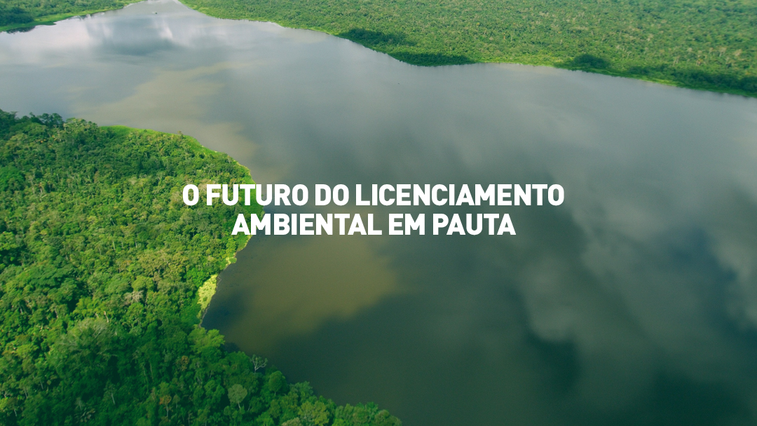 O Futuro do Licenciamento Ambiental